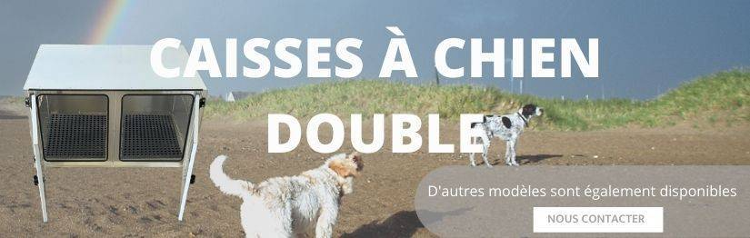 Double dog crate - French quality